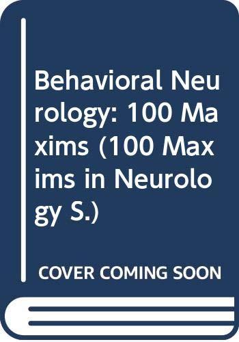 9780340536193: Behavioral Neurology: 100 Maxims (100 Maxims in Neurology)