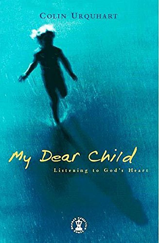 9780340536421: My Dear Child: Listening to God's Heart