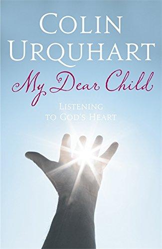 9780340536421: My Dear Child: Listening to God's Heart