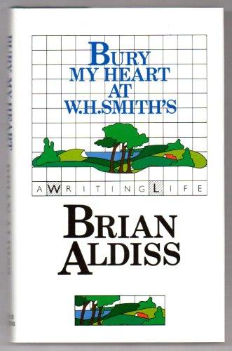 Bury My Heart at W.H. Smith's: Aldiss, Brian W.