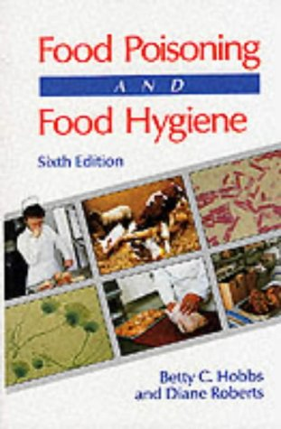 Food Poisoning and Food Hygiene, 6Ed: Hobbs, Betty