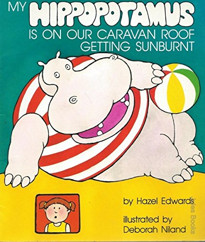 9780340538869: My Hippopotamus is on Our Caravan Roof Getting Sunburnt