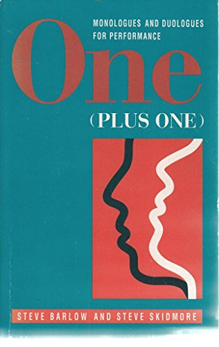 One (Plus One): Monologues and Duologues for: Skidmore, Steve