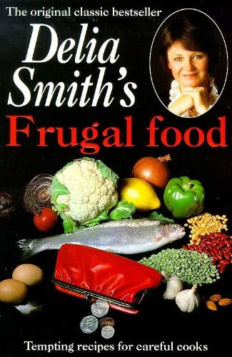 Frugal Food (Coronet Books) (9780340541913) by Delia Smith
