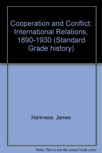 9780340542149: Cooperation and Conflict: International Relations, 1890-1930 (Standard Grade history)