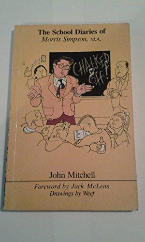 Chalked Off!: The Diaries of Morris Simpson,: Mitchell, John