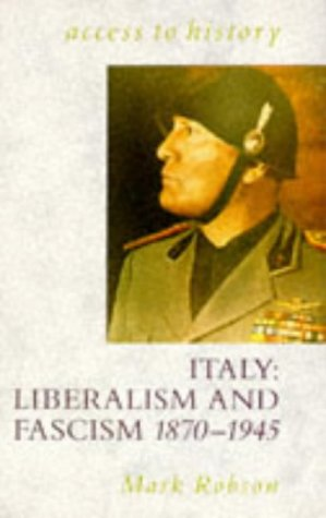 9780340545485: Italy: Liberalism and Fascism, 1870-1945 (Access to History)