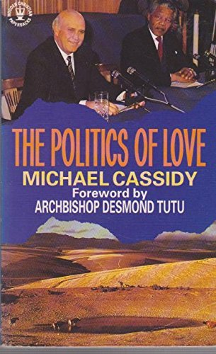 The Politics of Love (Christian classics) (9780340546093) by Michael Cassidy