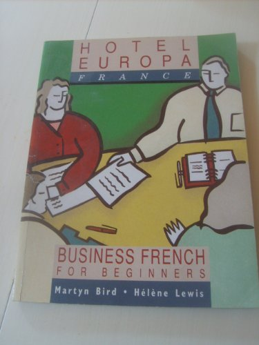 9780340546970: Hotel Europa: France STUDENT'S BOOK Business French For Beginners