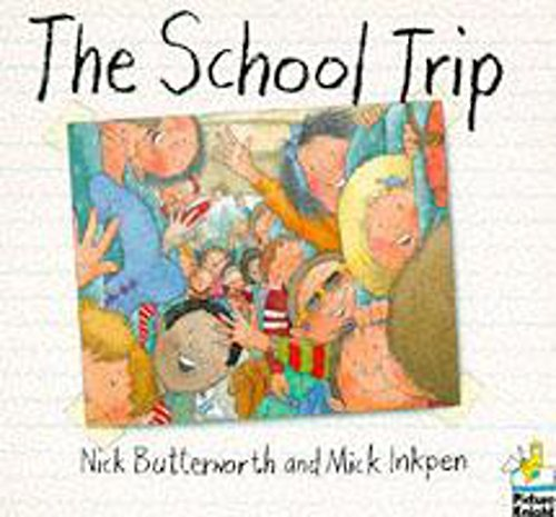 The School Trip (Picture Knight) (0340547197) by Butterworth, Nick; Inkpen, Mick