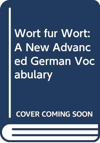 Wort fur Wort: A New Advanced German: Stocker, Paul