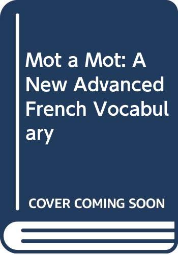 9780340547861: Mot a Mot: A New Advanced French Vocabulary