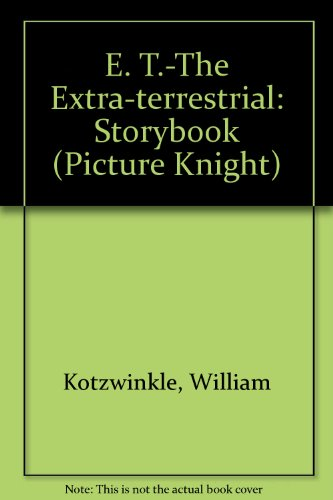 9780340547946: E. T.-The Extra-terrestrial: Storybook (Picture Knight)