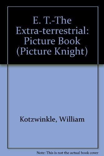 9780340547953: E. T.-The Extra-terrestrial: Picture Book (Picture Knight)