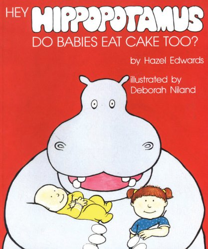 9780340549698: Hey Hippopotamus, Do Babies Eat Cake Too?