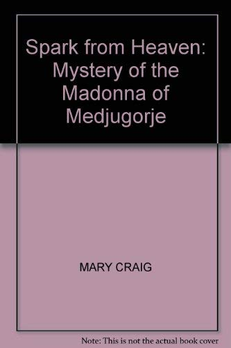 9780340550755: Spark from Heaven: Mystery of the Madonna of Medjugorje