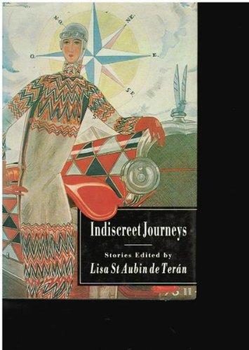 Indiscreet Journeys: Stories of Women on the Road.: St. Aubin De Teran, Lisa