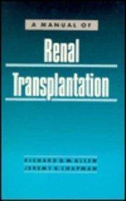 Manual of Renal Transplantation: Allen, Richard, Chapman,