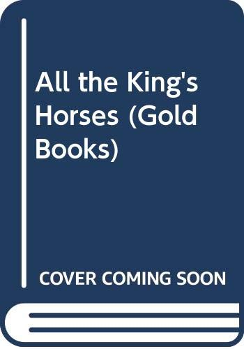 9780340552261: All the King's Horses (Gold Books)