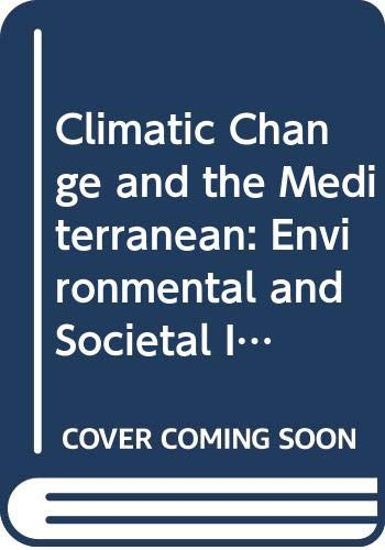 9780340553299: 001: Climatic Change and the Mediterranean: Environmental and Societal Impacts of Climatic Change and Sea-Level Rise in the Mediterranean Region