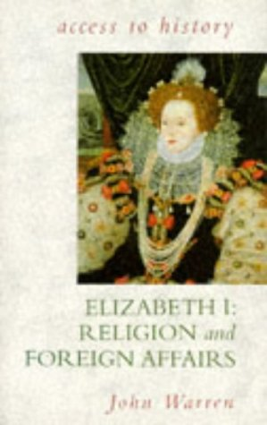 9780340555187: Elizabeth I: v. 1: Religion and Foreign Affairs (Access to History)