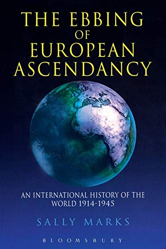 9780340555668: The Ebbing of European Ascendancy: An International History of the World 1914-1945