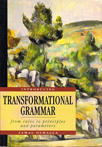 Introducing Transformational Grammar: From Rules to Principles: Jamal Ouhalla