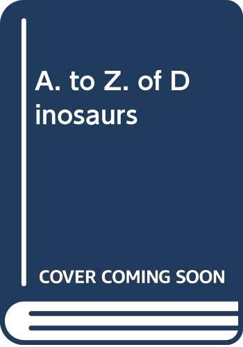 A. to Z. of Dinosaurs (9780340557617) by Anita Ganeri