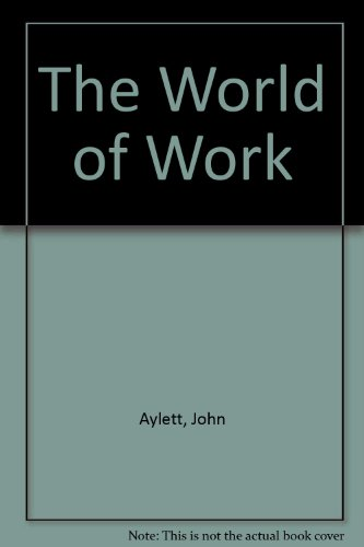 9780340557754: The World of Work