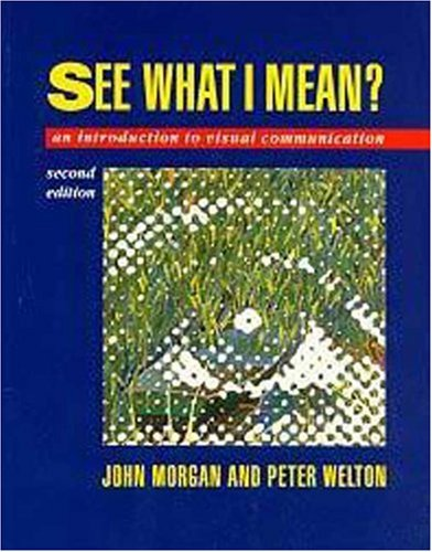 9780340557815: See What I Mean: An Introduction to Visual Communication
