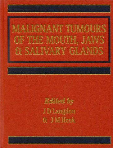 Malignant Tumours of the Mouth, Jaw, and: J.D. Langdon