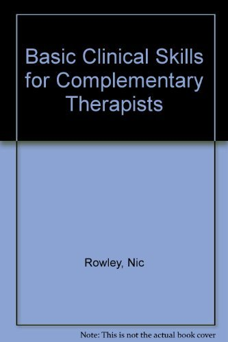 9780340557983: Basic Clinical Skills for Complementary Therapists