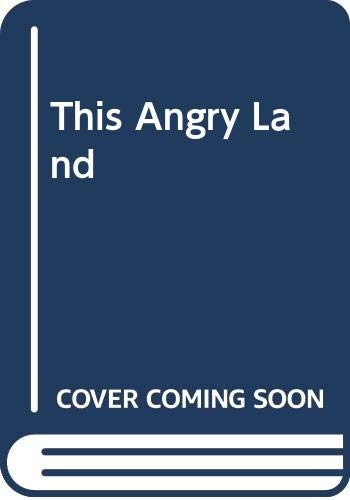 9780340558959: This Angry Land