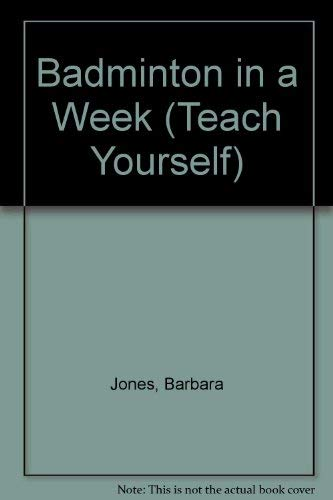 9780340559536: Badminton in a Week (Teach Yourself)