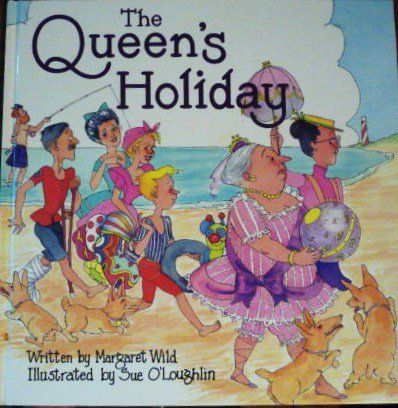 The Queen's Holiday (0340560592) by Margaret Wild
