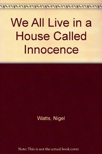 9780340561249: We All Live in a House Called Innocence