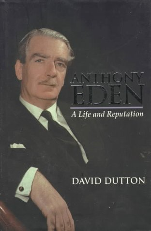 9780340561683: Anthony Eden: A Life and Reputation