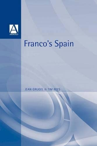 Franco's Spain (Contemporary History Series): Grugel, Jean; Rees,