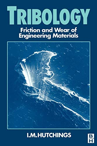 Tribology, Friction and Wear of Engineering Materials: Hutchins; I Hutchings;