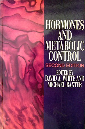Hormones and Metabolic Control: A Medical Student's Guide to Control of Various Aspects of ...