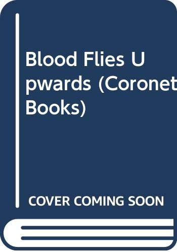 9780340563977: Blood Flies Upwards (Coronet Books)