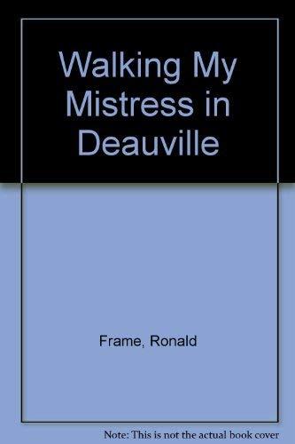 Walking My Mistress in Deauville: Frame, Ronald