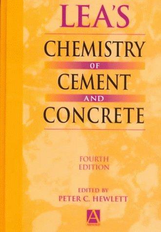 Lea's Chemistry of Cement and Concrete,4th edition: Lea, F. M.;Hewlett,