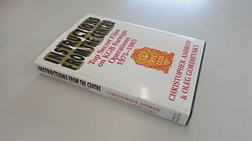 9780340566503: Instructions from the Centre: Top Secret Files on KGB Foreign Operations 1975-1985