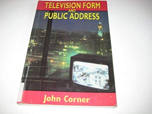 Television Form and Public Address: Corner, John