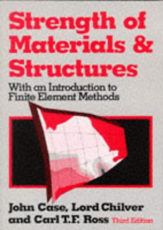 Strength of Materials and Structures: Case, John, Chilver, Sir A. H., Ross, C.T.F.