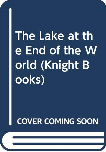 9780340568583: The Lake at the End of the World (Knight Books)