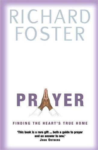 9780340569009: Prayer: Finding the Heart's True Home