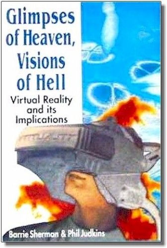 9780340569054: Glimpses of Heaven, Visions of Hell: Virtual Reality and Its Implications