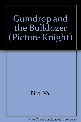 9780340569474: Gumdrop and the Bulldozer (Picture Knight)
